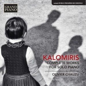 Manolis Kalomiris: Complete Works For Solo Piano - Olivier Chauzu