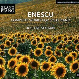 George Enescu: Complete Works For Solo Piano - Josu De Solaun