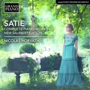 Satie: Complete Piano Works, Urtext Edition Vol. 1 - Nicolas Horvath