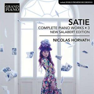 Erik Satie: Complete Piano Works Vol.3 - Nicolas Horvath