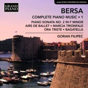 Blagoje Bersa: Complete Piano Music Vol.1 - Goran Filipec