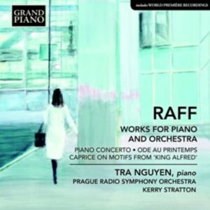 Joachim Raff: Works For Piano And Orchestra - Tra Nguyen