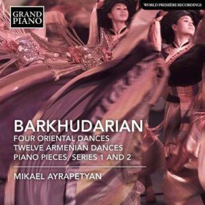 Sarkis Barkhudarian: Four Oriental Dances - Mikael Ayrapetyan