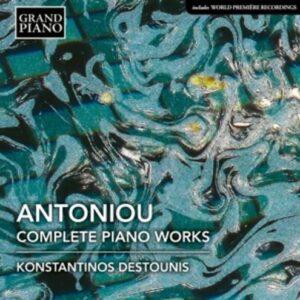 Theodore Antoniou: Complete Piano Works - Konstantinos Destounis