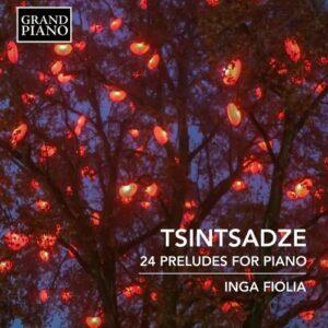 Sulkhan Tsintsadze: 24 Preludes For Piano - Inga Fiolia