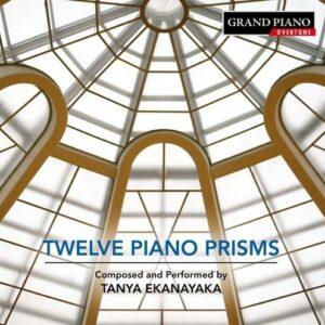 Tanya Ekanayaka: Twelve Piano Prisms - Tanya Ekanayaka