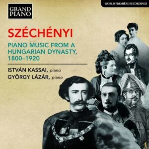 Szechenyi: Piano Music From A Hungarian Dynast - Istvan Kassai