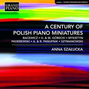 A Century Of Polish Piano Miniatures - Anna Szalucka
