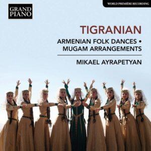 Nikoghayos Tigranian: Armenian Folk Dances & Mugam Arrangements - Mikael Ayrapetyan