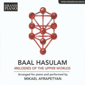 Baal Hasulam: Melodies Of The Upper Worlds - Mikael Ayrapetyan