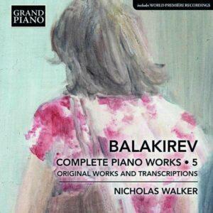 Mili Balakirev: Piano Music Vol.5 - Nicholas Walker