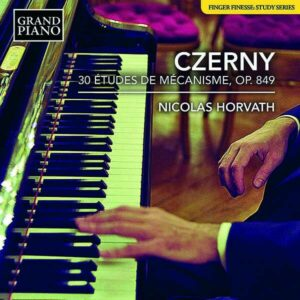 Carl Czerny: 30 Etudes De Mecanisme, Op. 849 - Nicolas Horvath