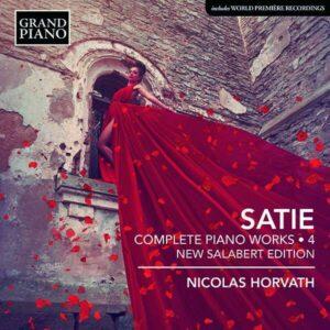 Erik Satie: Complete Piano Works Vol.4 - Nicolas Horvath