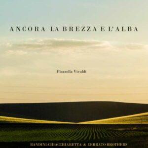Piazzolla / Vivaldi: Ancora La Brezza E L Alba