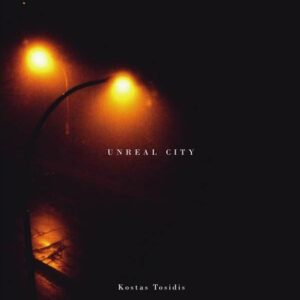 Tosidis: Unreal City - Tosidis, Kostas