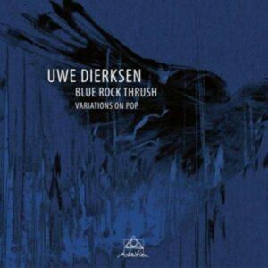 Blue Rock Thrush - Variations On Pop - Dierksen
