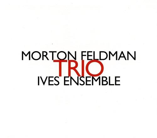 Morton Feldman: Trio - Ives Ensemble