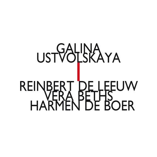 Galina Ustvolskaya: Trio For Violin, Clarinet And Piano - Reinbert De Leeuw