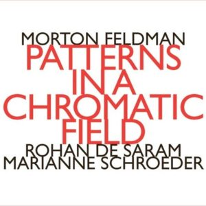 Morton Feldman: Patterns In A Chromatic Field - Rohan De Saram & Marianne Schroeder