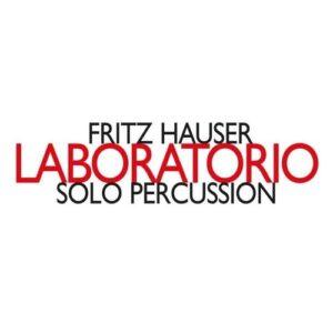 Hauser: Solo Percussion - Fritz Hauser