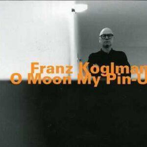 O Moon My Pin-Up - Franz Koglmann