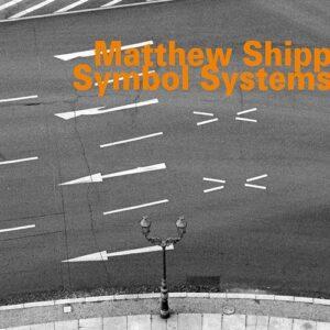 Symbol Systems - Matthew Shipp