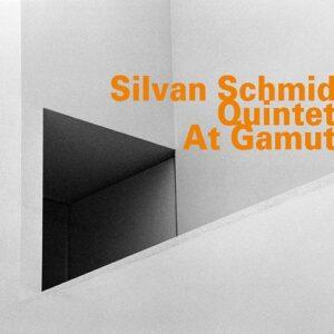 At Gamut - Silvan Schmid Quintet