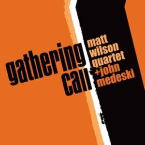Gathering Call - Matt Wilson Quartet