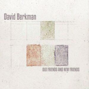 Old And New Friends - David Berkman