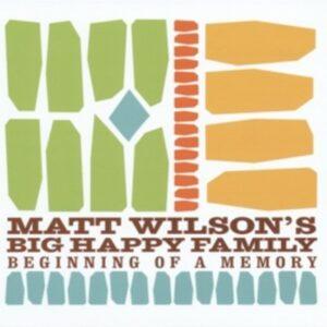 Beginning Of A Memory - Matt Wilson's Big Happy Family