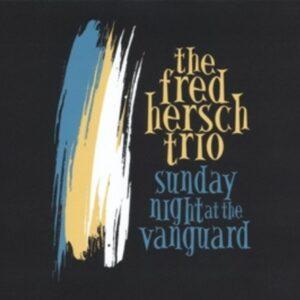 Sunday Night At The Vanguard - Fred Hersch Trio
