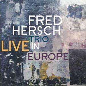 Live In Europe - Fred Hersch Trio