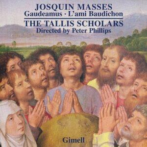 Josquin Desprez: Masses Gaudeamus, L'Ami Baudichon - Tallis Scholars