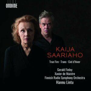 Kaija Saariaho: True Fire, Trans, Ciel D'Hiver - Hannu Lintu