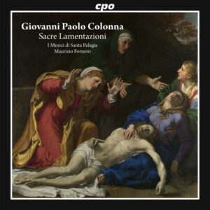 Giovanni Paolo Colonna : Lamentations de la Semaine Sainte. Fornero.