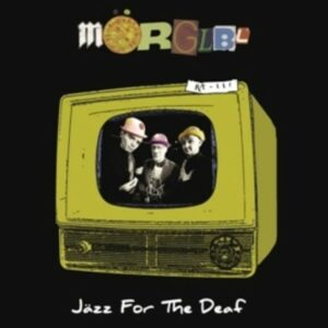Jazz For The Deaf - Morglbl