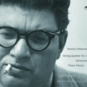 Feldman: String Quartet No.1; Structures; Three Pieces For String Quartet - Flux Quartet