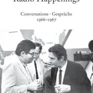 Cage Edition, vol. 51. John Cage & Morton Feldman : Radio Happenings (1966-1967).