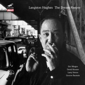 Langston Hughes : The Dreamkeeper. Mingus, Amram, Simon.