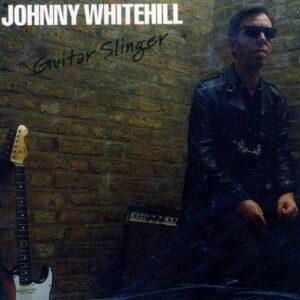 Guitar Slinger - Johnny Whitehill