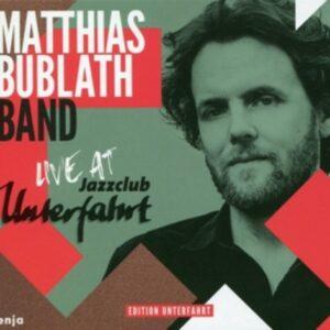 Live At Unterfahrt - Matthias Bublath