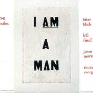 I Am A Man - Ron Miles