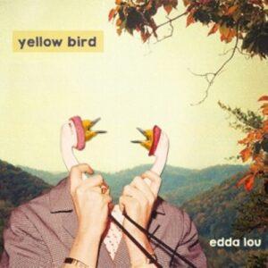 Edda Lou - Yellow Bird Band