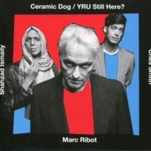 Yru Still Here? - Marc Ribot's Ceramic Dog