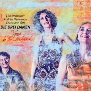 Venus In The Backyard - Die Drei Damen