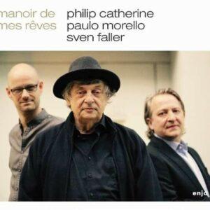 Philip Catherine - Paulo Morello -: Manoir De Mes Reves - Philip Catherine - Paulo Morello -