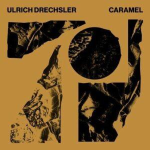 Caramel - Ulrich Drechsler