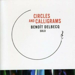 Circles And Calligrams - Benoit Delbecq
