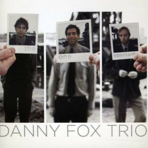 The One Constant - Danny Fox Trio