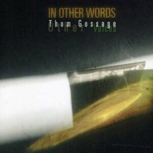 In Other Words - Thom Gossage